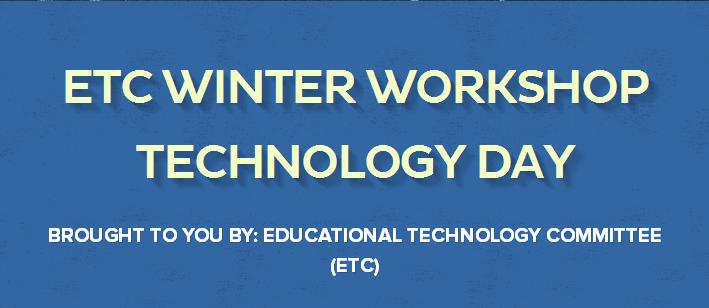 ETC Winter Workshop Technology Day